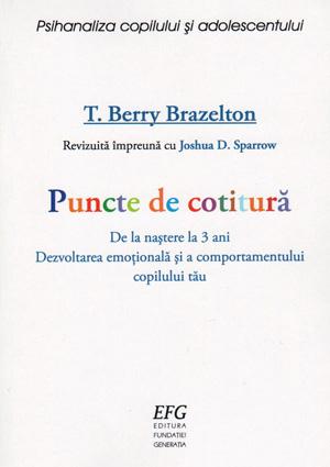 T. Berry Brazelton - Puncte de cotitura. De la nastere la 3 ani